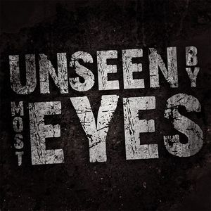 Unseen By Most Eyes