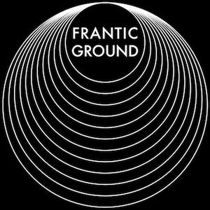 FRANTIC GROUND
