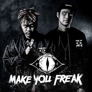 MAKE YOU FREAK