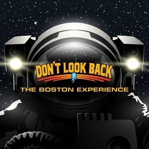 DON'T LOOK BACK - The Boston Experience