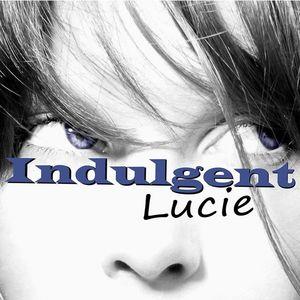 Indulgent Lucie