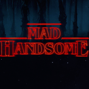 Mad Handsome