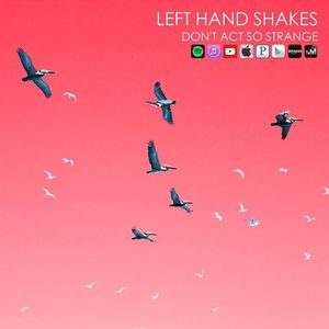 Left Hand Shakes