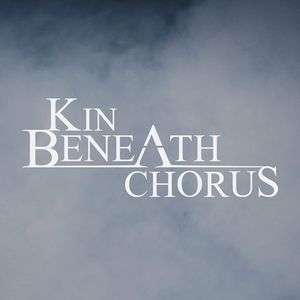 Kin Beneath Chorus