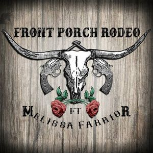 Front Porch Rodeo Ft. Melissa Farrior
