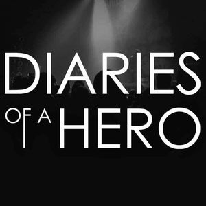 Diaries of a Hero