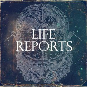 Life Reports
