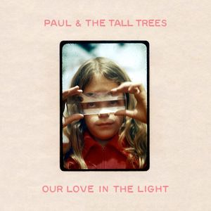 Paul & The Tall Trees