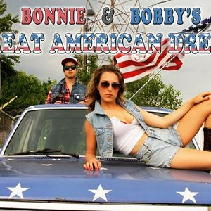 Bonnie & Bobby's Great American Dream
