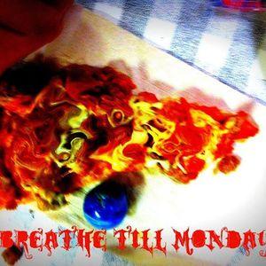 Breathe Till Monday