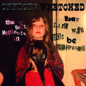 Officer Wretched