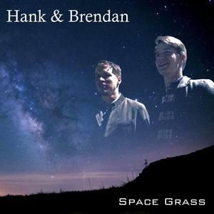 Hank & Brendan