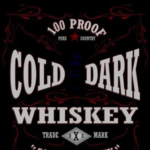 Cold Dark Whiskey