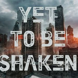 Yet To Be Shaken