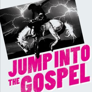 Jump Into the Gospel