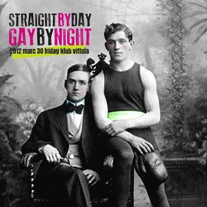 """""""Straight by Day, Gay by Night"""""""