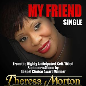 """My Friend"" the single Theresa Morton"