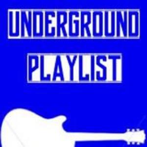 Underground Playlist