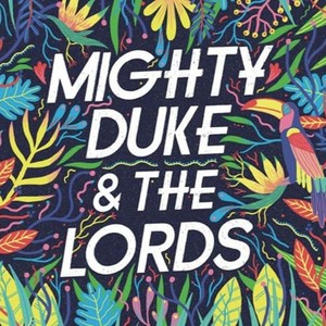 Mighty Duke And The Lords