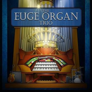 The Euge Organ Trio