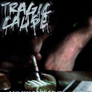 Tragic Cause