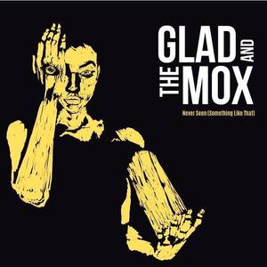 Glad and the Mox