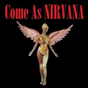 Come As Nirvana
