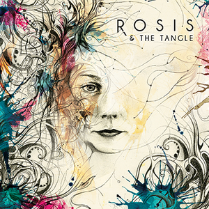 Rosis & The Tangle
