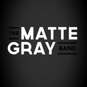 The Matte Gray Band