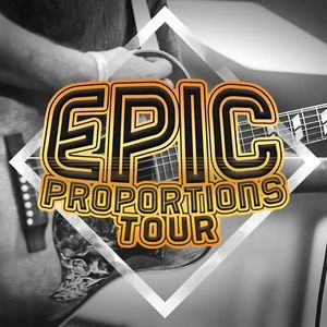 Epic Proportions Tour
