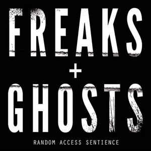 Freaks and Ghosts