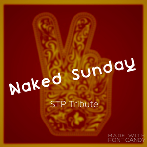 Naked Sunday - STP Tribute