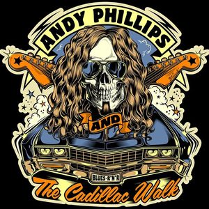Andy Phillips & The Cadillac Walk