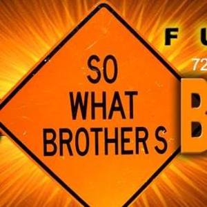 SO What Brothers