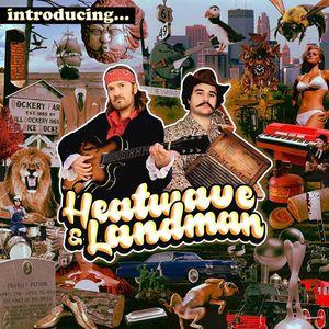 Heatwave & Landman