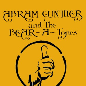 Abram Gunther and the Bear-a-Tones