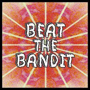 Beat The Bandit