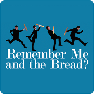 Remember Me And The Bread?