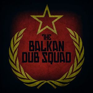The Balkan Dub Squad