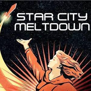 Star City Meltdown