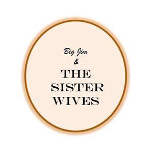 Big Jim & The Sister Wives
