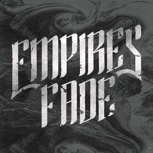 EMPIRES FADE
