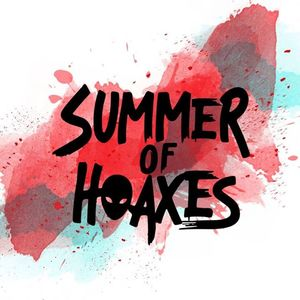 Summer Of Hoaxes