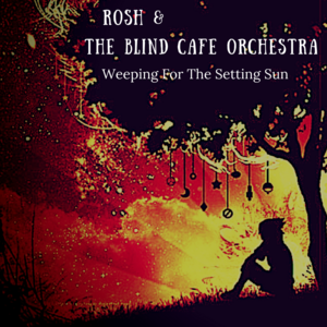 Rosh & The Blind Cafe Orchestra