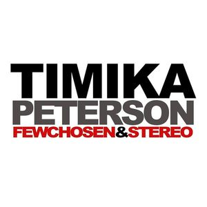 Timika Peterson, The Few Chosen & Stereo