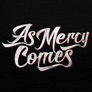 As Mercy Comes