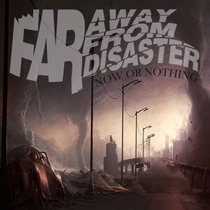 FAR AWAY from Disaster