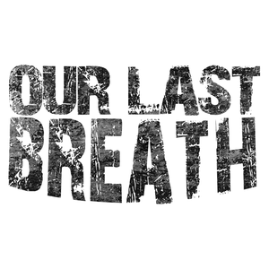 Our Last Breath