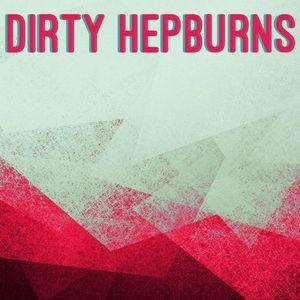 Dirty Hepburns