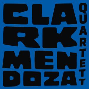 Clark Mendoza Quartett
